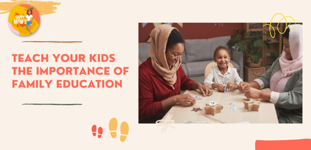 Teach your kids the importance of family education